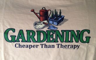 T-shirt message - Gardening Cheaper Than Therapy